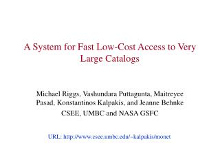 A System for Fast Low-Cost Access to Very Large Catalogs