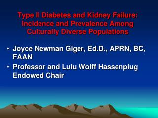 Type II Diabetes and Kidney Failure: Incidence and Prevalence Among Culturally Diverse Populations
