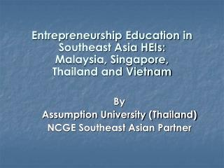 Entrepreneurship Education in Southeast Asia HEIs: Malaysia, Singapore,  Thailand and Vietnam