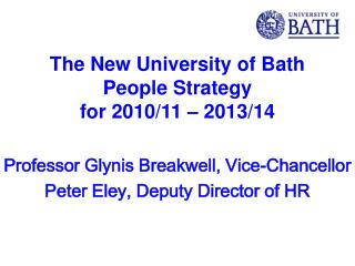 The New University of Bath  People Strategy  for 2010/11 – 2013/14