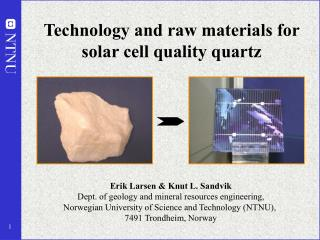 Technology and raw materials for solar cell quality quartz