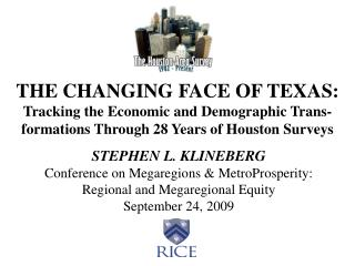 THE CHANGING FACE OF TEXAS: Tracking the Economic and Demographic Trans-