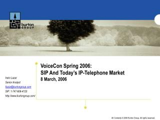 VoiceCon Spring 2006: SIP And Today's IP-Telephone Market 8 March, 2006