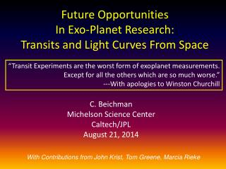 Future Opportunities  In  Exo -Planet Research: Transits and Light Curves From Space