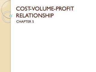 COST-VOLUME-PROFIT RELATIONSHIP
