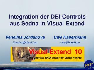 Integration der DBI Controls aus  Sedna  in Visual  Extend