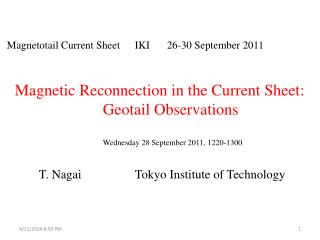 Magnetotail Current Sheet 	IKI	26-30 September 2011   Magnetic Reconnection in the Current Sheet: