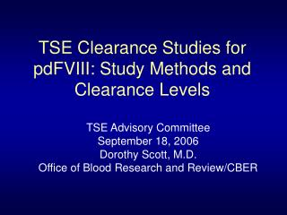 TSE Clearance Studies for pdFVIII: Study Methods and Clearance Levels