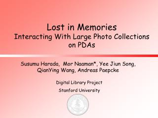 Lost in Memories Interacting With Large Photo Collections on PDAs
