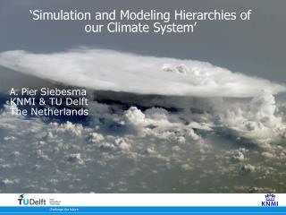 'Simulation and Modeling Hierarchies of our Climate System'