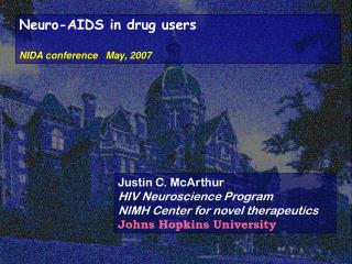 Neuro-AIDS in drug users NIDA conference   May, 2007