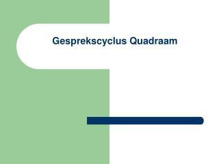 Gesprekscyclus Quadraam