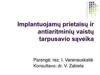 Implantuojamų prietaisų ir antiaritminių vaistų tarpusavio sąveika