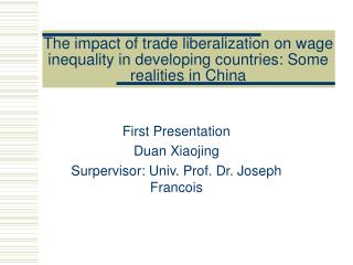 First Presentation Duan Xiaojing  Surpervisor: Univ. Prof. Dr. Joseph Francois