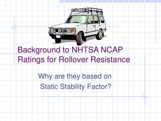 Background to NHTSA NCAP Ratings for Rollover Resistance