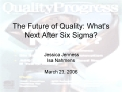 The Future of Quality: Whats Next After Six Sigma