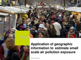 Application of geographic information to 	estimate small scale air pollution exposure