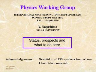 Physics Working Group INTERNATIONAL NEUTRINO FACTORY AND SUPERBEAM SCOPING STUDY MEETING