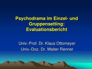 Psychodrama im Einzel- und Gruppensetting: Evaluationsbericht