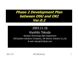 Phase 2 Development Plan  between OSU and OKI Ver.0.2