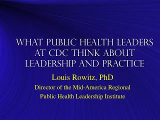 What Public Health Leaders at CDC Think About Leadership and Practice