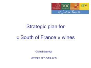 Strategic plan for  « South of France » wines