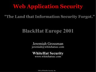 Web Application Security  The Land that Information Security Forgot.