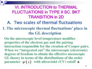 VI. INTRODUCTION to THERMAL FLUCTUATIONS in TYPE II SC. BKT TRANSITION in 2D