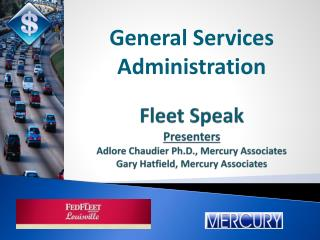 Fleet Speak Presenters Adlore Chaudier Ph.D., Mercury Associates Gary Hatfield, Mercury Associates