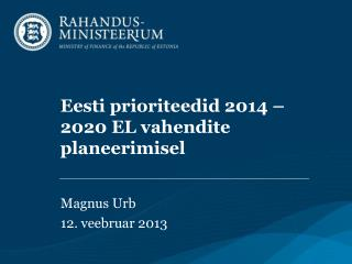 Eesti prioriteedid 2014 – 2020 EL vahendite planeerimisel