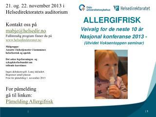 ALLERGIFRISK      Veivalg for de neste 10 år Nasjonal konferanse 2013 -
