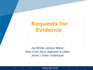 Requests for Evidence