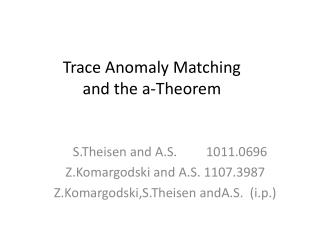 Trace Anomaly Matching  and the a-Theorem