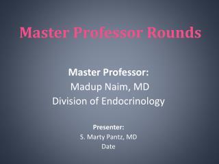 Master Professor Rounds
