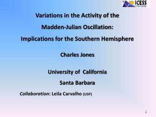 Variations in the Activity of the  Madden-Julian Oscillation: