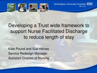Developing a Trust wide framework to support Nurse Facilitated Discharge to reduce length of stay