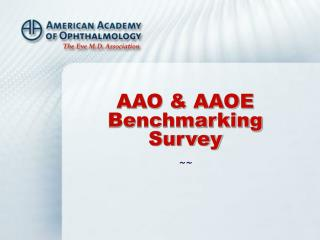 AAO & AAOE Benchmarking Survey