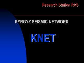 KYRGYZ SEISMIC NETWORK KNET