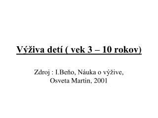 V�iva det� ( vek 3 � 10 rokov)