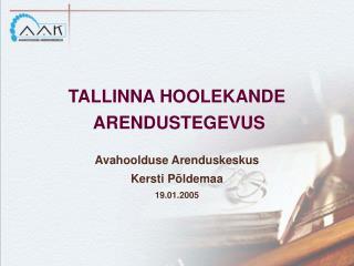 TALLINNA HOOLEKANDE  ARENDUSTEGEVUS