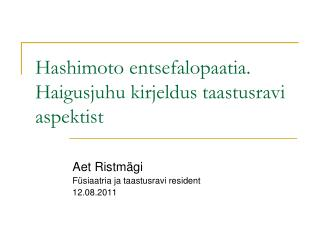 Hashimoto entsefalopaatia. Haigusjuhu kirjeldus taastusravi aspektist