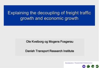 Explaining the decoupling of freight traffic growth and economic growth