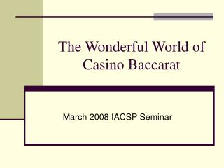The Wonderful World of Casino Baccarat