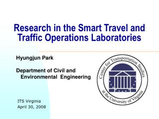 Research in the Smart Travel and Traffic Operations Laboratories
