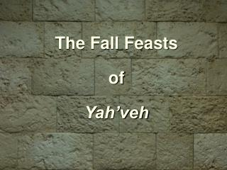 The Fall Feasts  of Yah'veh
