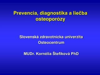 Prevencia, diagnostika a liečba osteoporózy