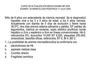 CURSO DE ACTUALIZACION MEDICA ENARM INP 2009 EXAMEN 1-B HEMATOLOGIA PEDIATRICA 17 JULIO 2009