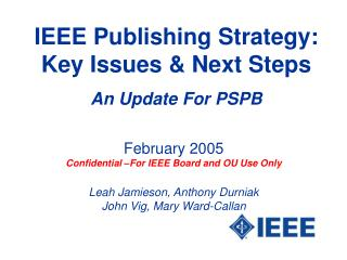 IEEE Publishing Strategy: Key Issues & Next Steps An Update For PSPB