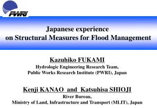 Japanese experience  on Structural Measures for Flood Management