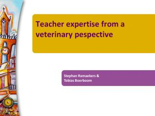 Teacher expertise from a veterinary pespective